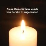 kerze-für-max-von-kerstin-k-angezündet-150x150 Max - gekämpft, gehofft und doch verloren